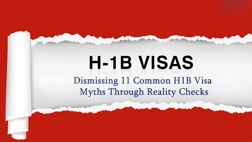 Dismissing 11 Common H1B Visa Myths through Reality Checks